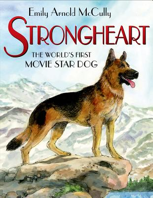 Strongheart By McCully, Emily Arnold/ McCully, Emily Arnold (ILT)
